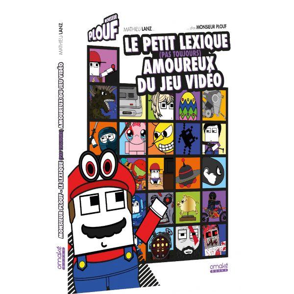Monsieur Plouf : Le Petit lexique (pas toujours) amoureux du jeu vidéo