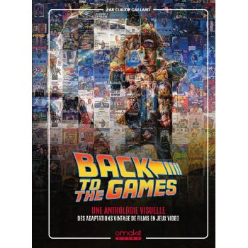 Gaming goes to Hollywood (Collector) - livre bonus Back to the Games