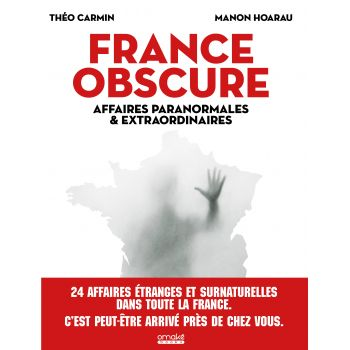 France obscure - Affaires paranormales & extraordinaires